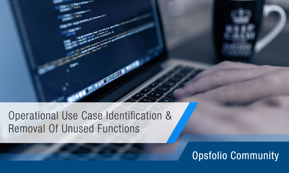 Operational-use-case-identification-and-removal-of-unused-functions