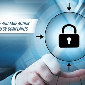 Investigate and take action on all privacy complaints