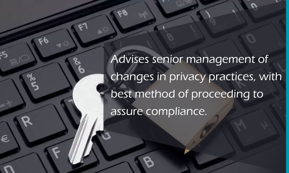 Advise senior management of changes in privacy practices