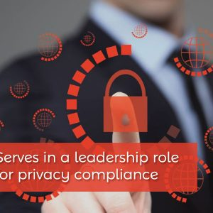 2. Serves in a leadership role for privacy compliance