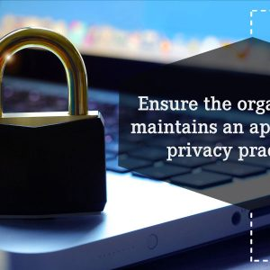 Ensure the organization maintains an appropriate privacy practices