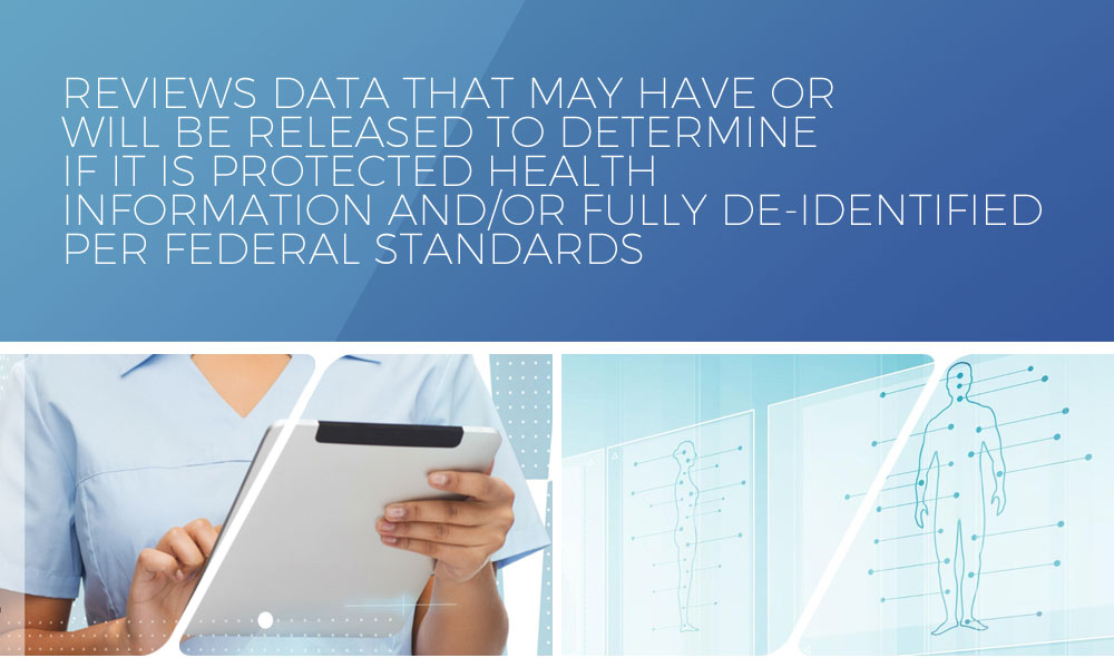 Review data that may have or will be released to determine if it is protected health information and