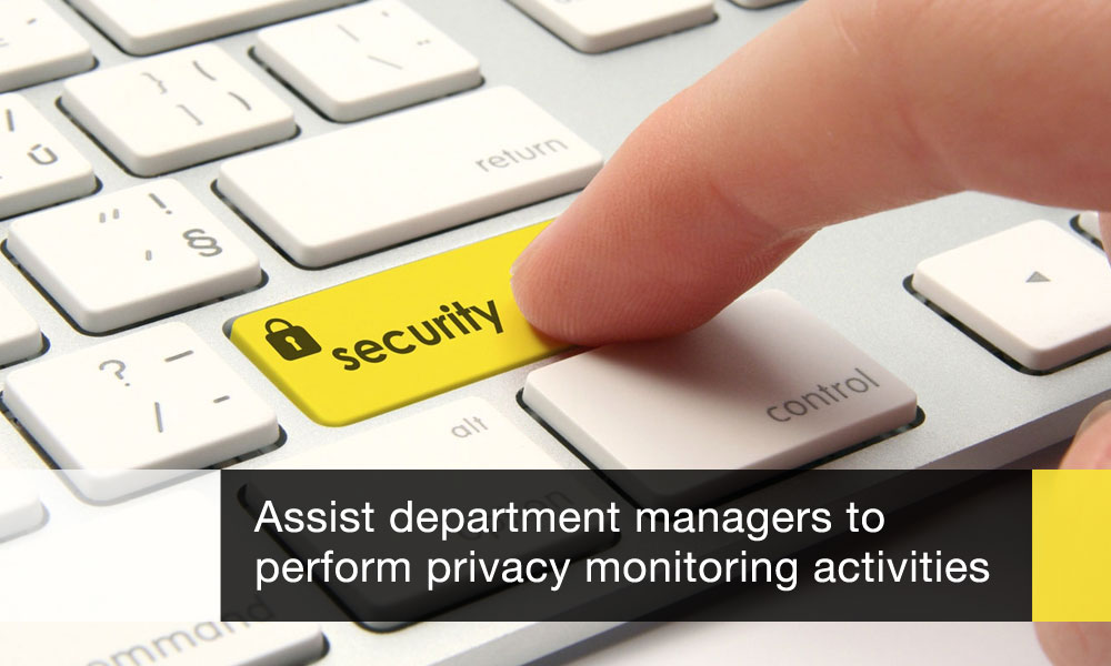 Assist department managers to perform privacy monitoring activities