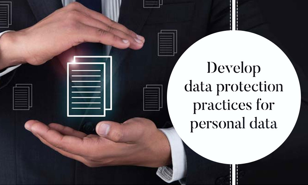 Develop data protection practices for personal data