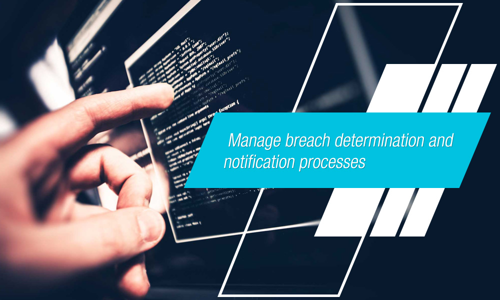 Manage breach determination and notification processes