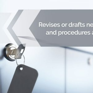 Revises or drafts new policies and procedures as needed