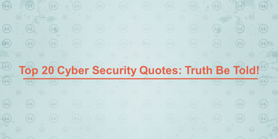 Top 60 Cybersecurity Quotes Truth Be Told Opsfolio Community Beauteous Security Quotes
