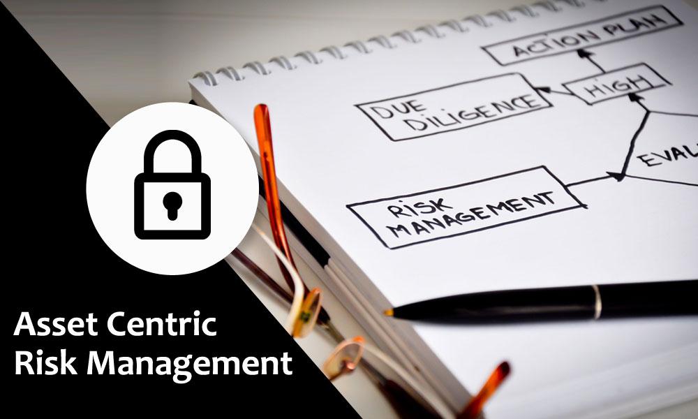 Asset Centric Risk Management