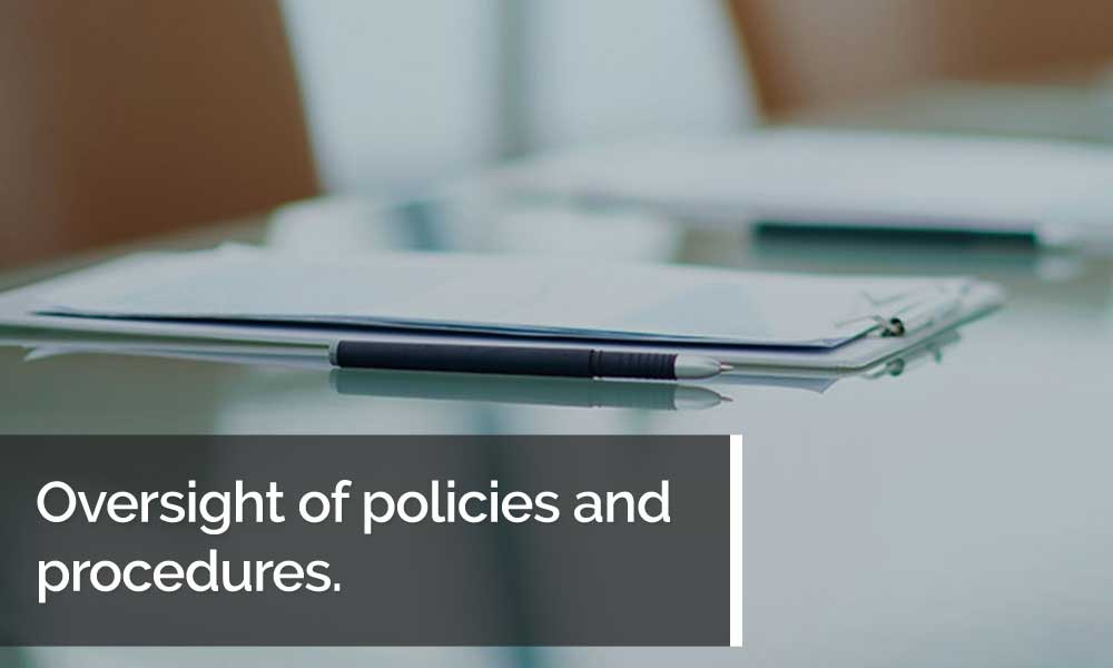 Oversight of policies and procedures