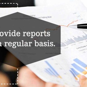 Provide reports on a regular basis