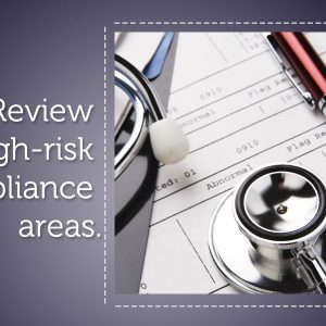Review high-risk compliance areas