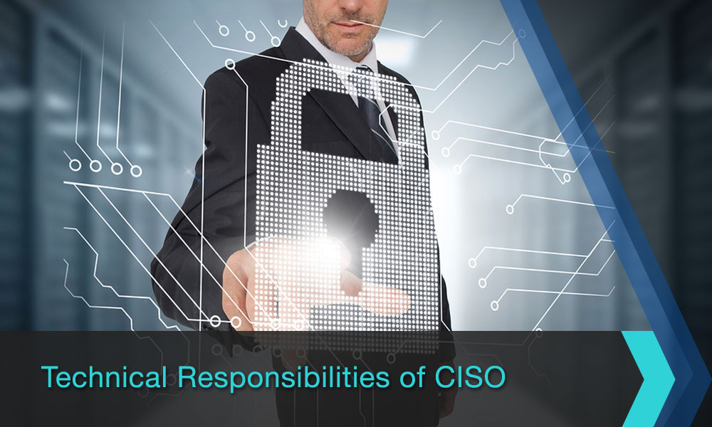 Technical Responsibilities of CISO