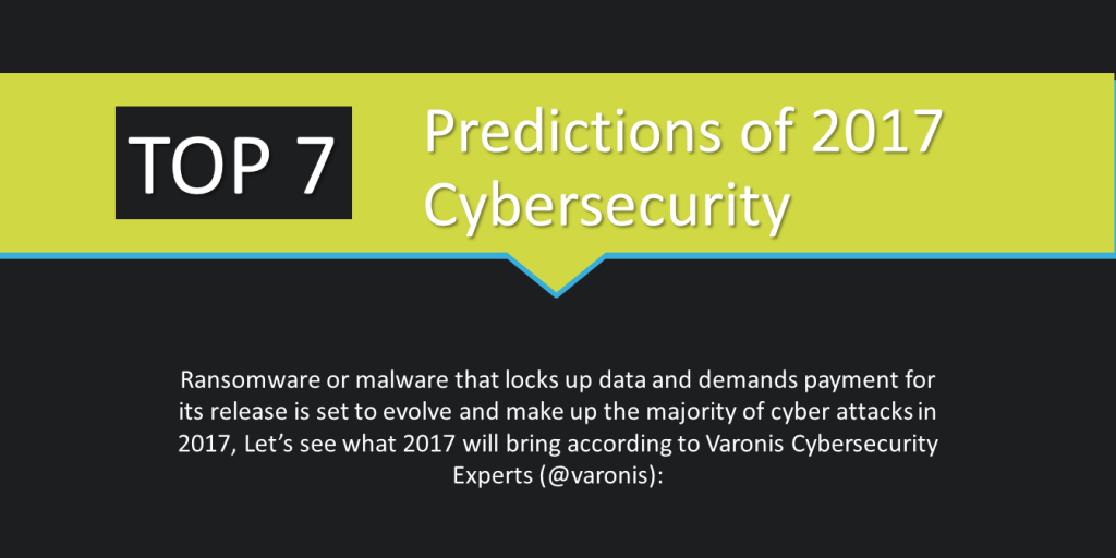 Top 7 Cybersecurity Predictions of 2017