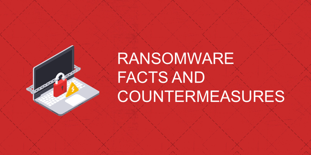 Ransomware Facts And Countermeasures