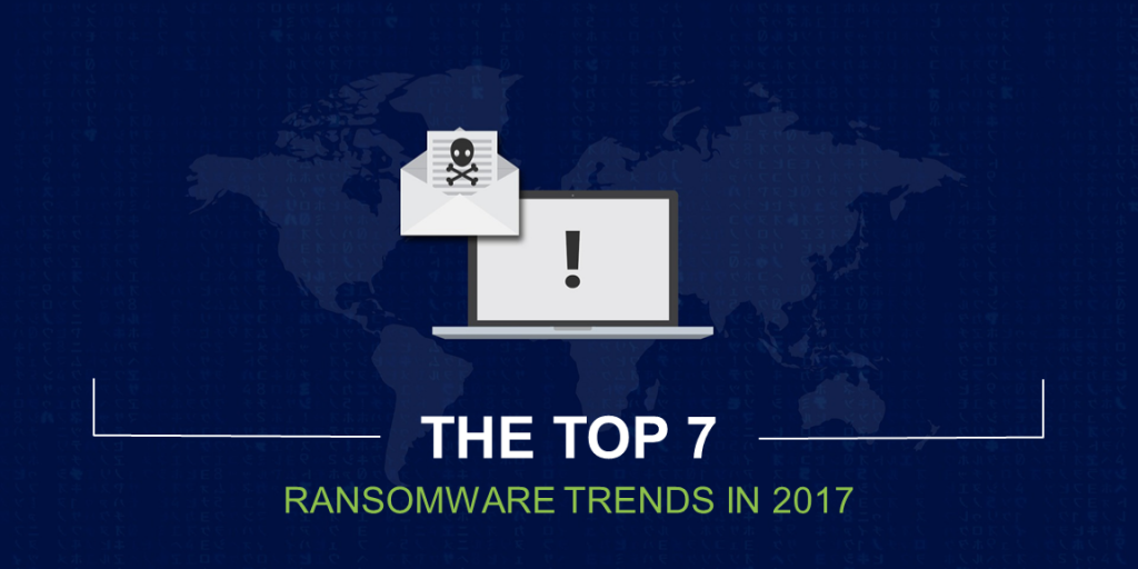Top 7 Ransomware Trends 2017