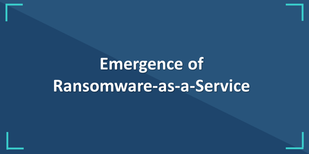 Emergence of Ransomware-as-a-Service