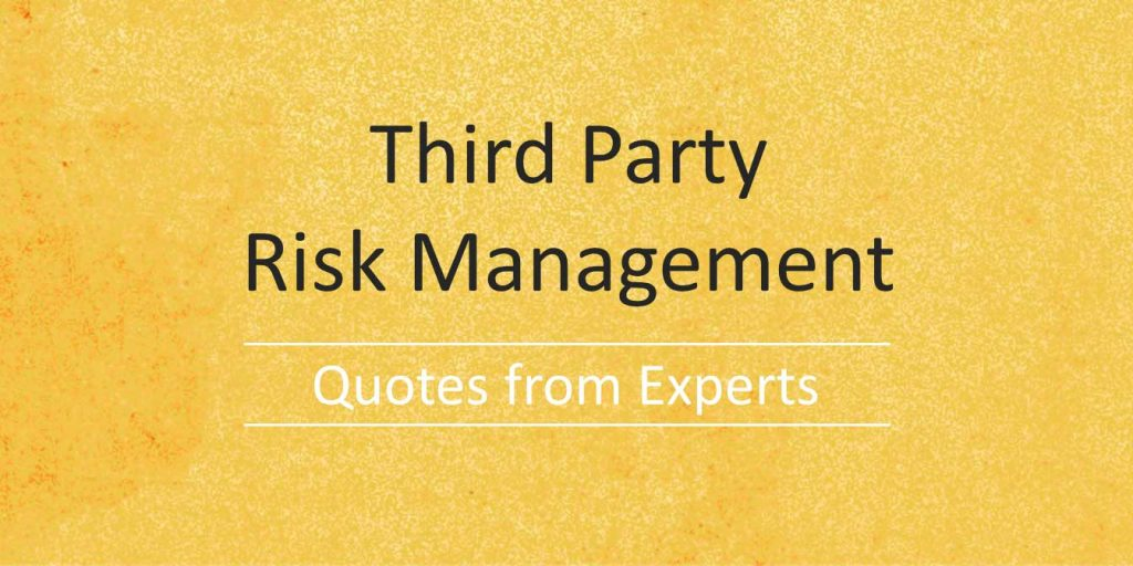 Third Party Risk Management Quotes from Experts