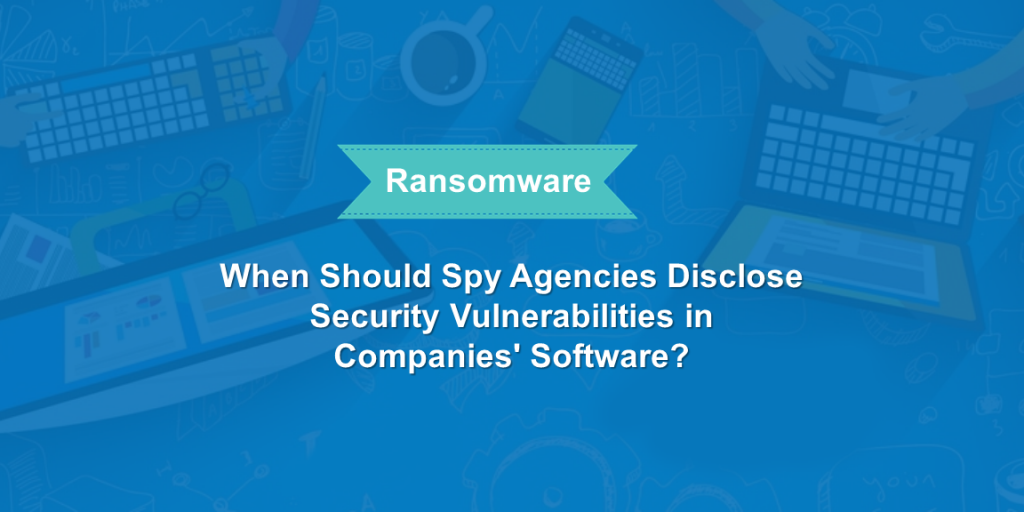 Cybersecurity vulnerabilities and ransomware