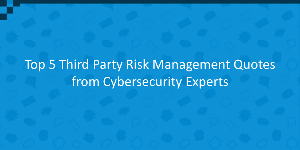 Top 5 Third Party Risk Management Quotes