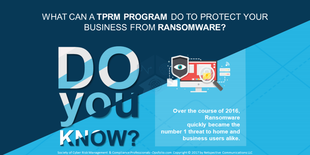 How to Prevent Ransomware & Make Your Business Immune with a TPRM Program
