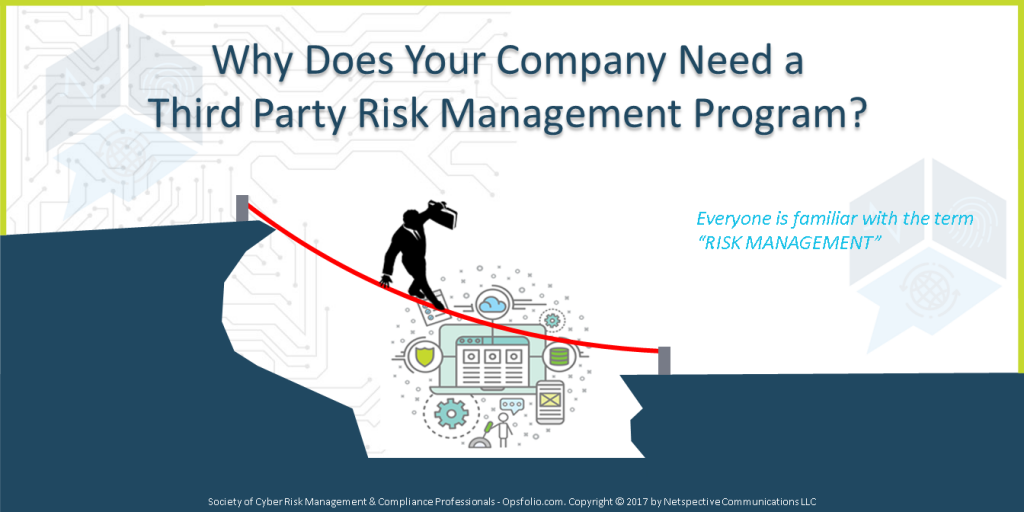 Why Does Your Company Need a Third Party Risk Management Program?