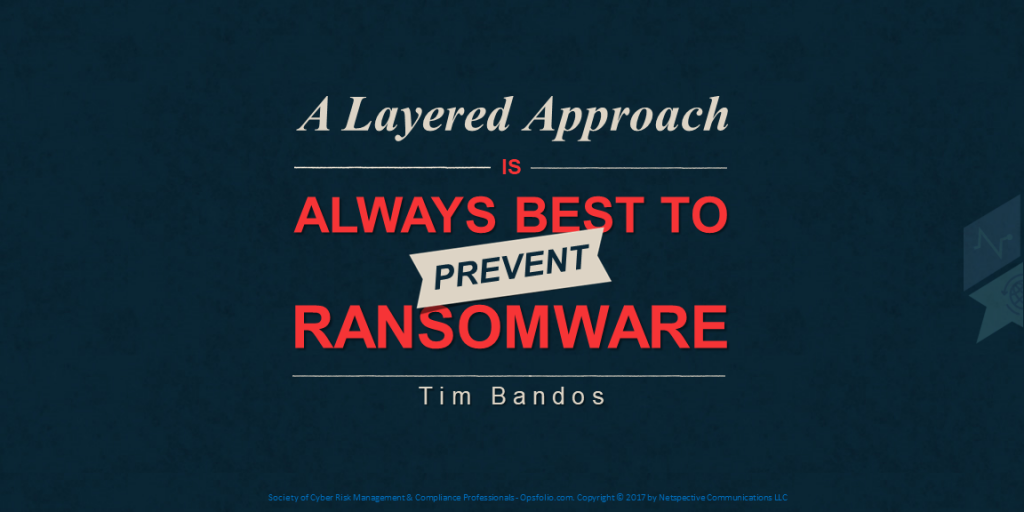 A Layered Approach is Always Best to Prevent Ransomware