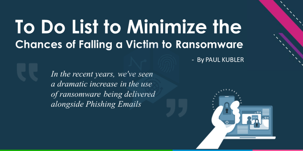 To Do List to Minimize the Chances of Falling a Victim to Ransomware