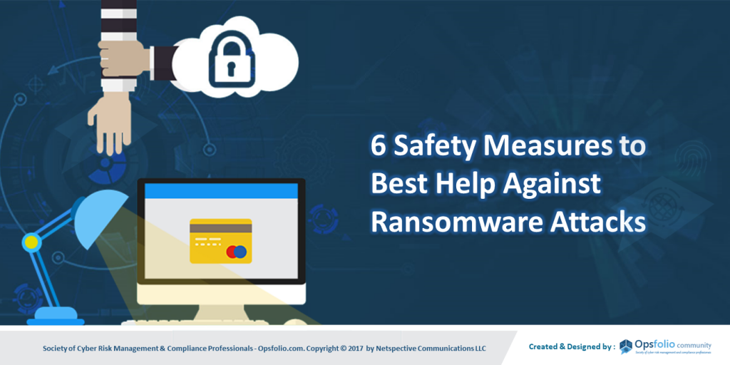 6 Safety Measures to Best Help Against Ransomware Attacks