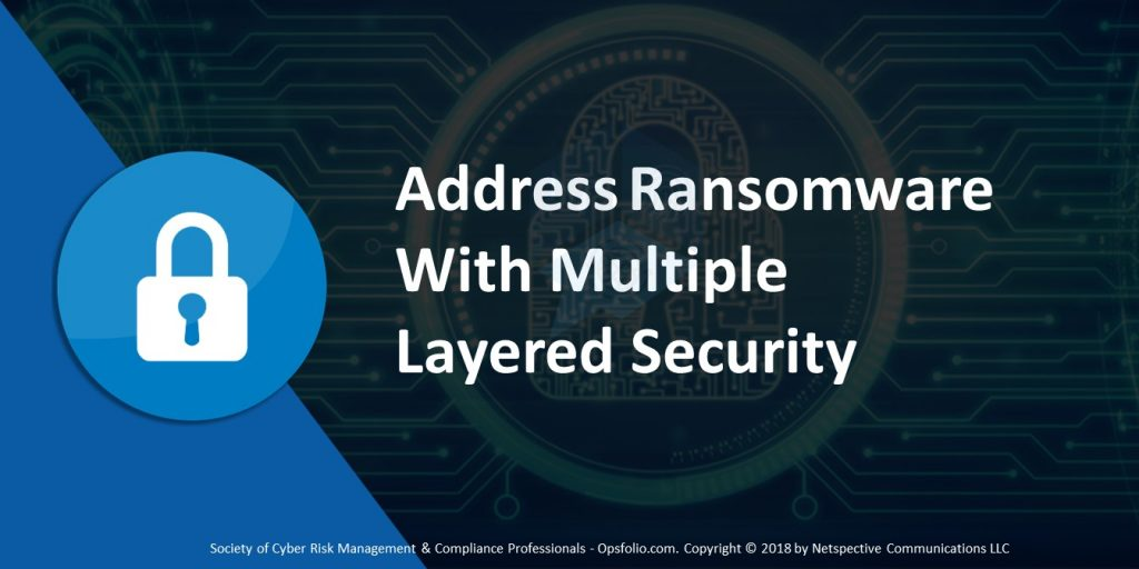 Address Ransomware With Multiple Layered Security